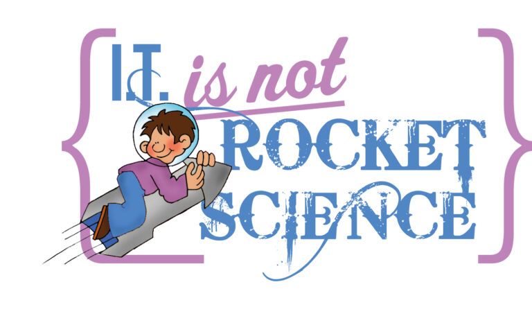 IT isn't Rocket Science